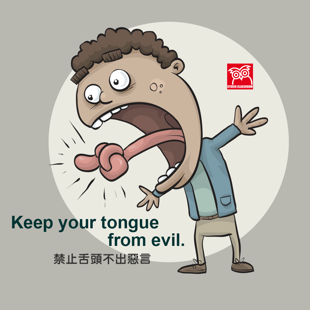 Keep your tongue from evil