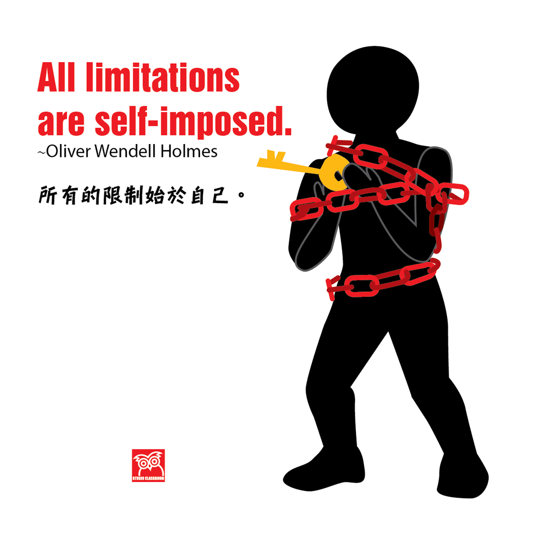 All limitations are self-imposed ~Oliver Wendell Holmes