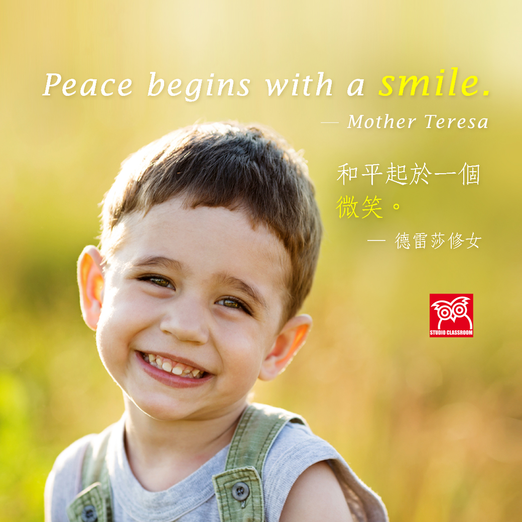Peace begins with a smile.  ― Mother Teresa