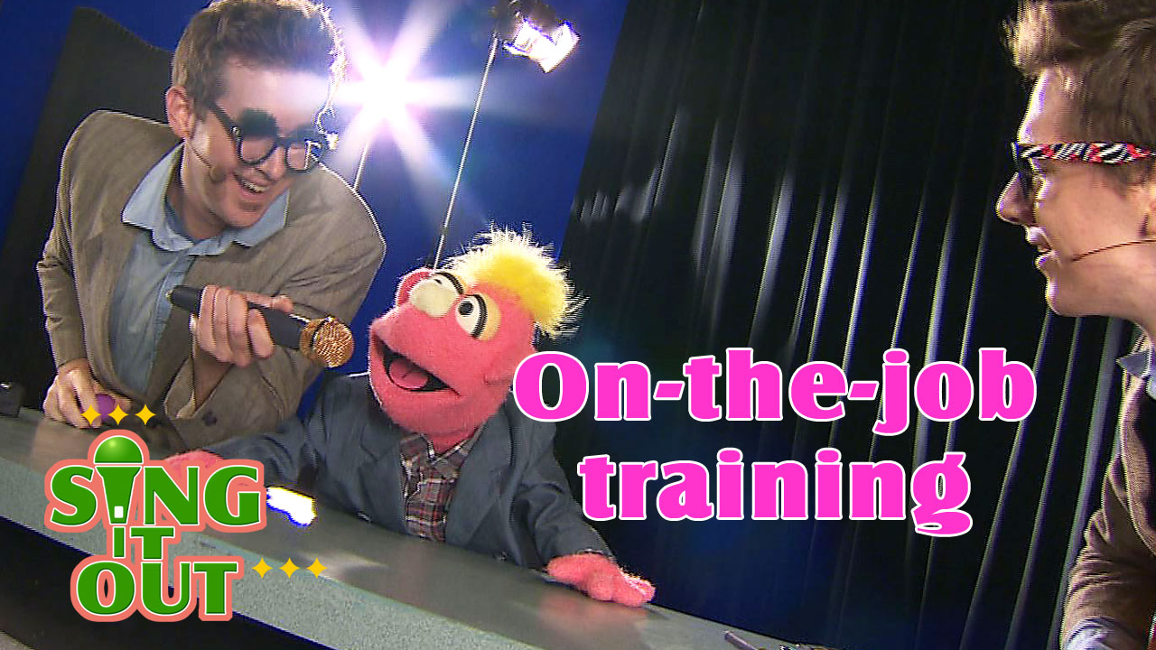 【Sing It Out】On-the-job training