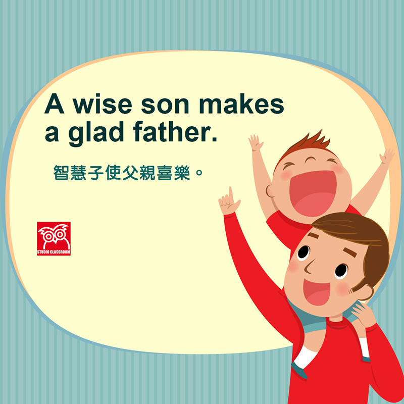 A wise son makes a glad father.