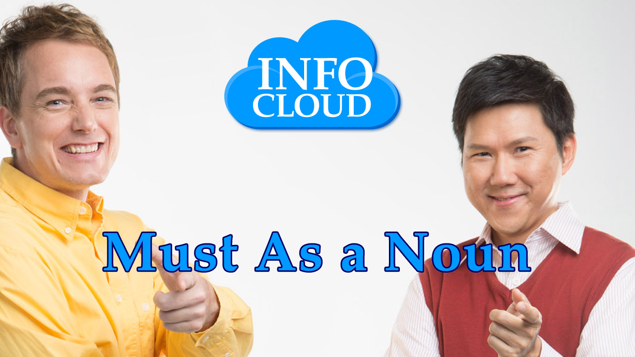 【InfoCloud】Must as a noun