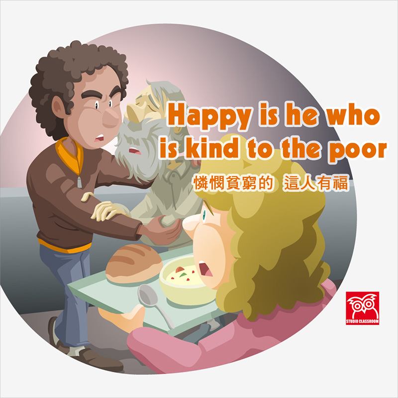 Happy is he who is kind to the poor