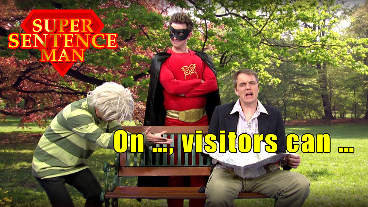 【Super Sentence Man】On …, visitors can ...