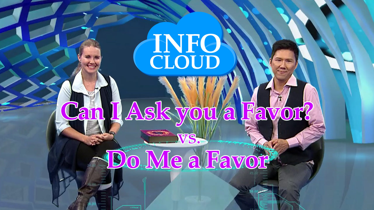 【InfoCloud】Can I Ask you a Favor? vs. Do Me a Favor