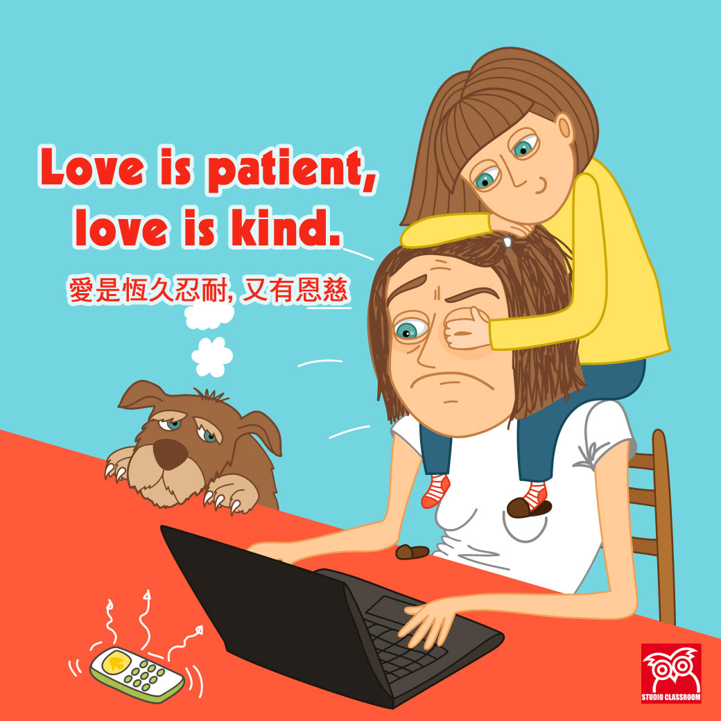 Love is patient,love is kind.